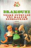 Drakouni (Velké putování tří malých dinosauříků) - obálka