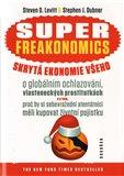 SUPERFREAKONOMICS. Skrytá ekonomie všeho - obálka