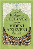 Svaté Hildegardy Cestyvěz (nebo Kniha vidění a zjevení kniha 1.) - obálka