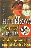 Hitlerova smrtelná choroba a další tajemství nacistických vůdců - obálka