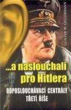 ...a naslouchali pro Hitlera (Tajná říšská záležitost: odposlouchávací centrály Třetí říše) - obálka