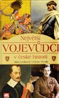 Nejvt&#237; vojevdci v esk&#233; historii