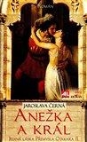 Anežka a král (Jediná láska Přemysla Otakara II.) - obálka