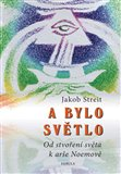 A bylo svtlo - oblka