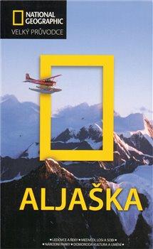 Computer Press Aljaška. Velký průvodce National Geographic
