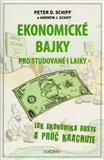 Ekonomické bajky pro studované i laiky. Jak ekonomika roste a proč krachuje - obálka
