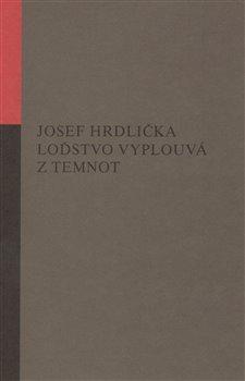 Loďstvo vyplouvá z temnot - Josef Hrdlička
