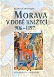 Morava v době knížecí 906-1197 - obálka