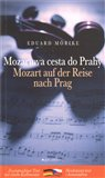 Mozartova cesta do Prahy/ Mozart auch der Reise nach Prag - obálka