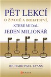Obálka knihy Pět lekcí o životě a bohatství, které mi dal jeden milionář