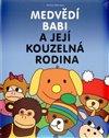 Obálka knihy Medvědí Babi a její kouzelná rodina