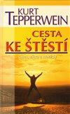 Obálka knihy Cesta ke štěstí dnes, zítra a navždy