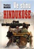 Ve stínu Hindukúše (Nejen o misích českých vojáků v Afghanistánu) - obálka