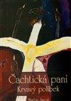 Obálka knihy Čachtická paní - Krvavý polibek