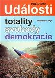 Události totality, svobody, demokracie - obálka
