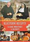 Obálka knihy Klášterní recepty - Sladké moučníky a dezerty