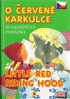 Obálka knihy O Červené karkulce - Dvojjazyčná pohádka