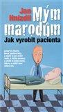Mým marodům (Jak vyrobit pacienta) - obálka