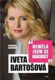 Iveta Bartošová: Neměla jsem se narodit - obálka