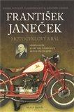 František Janeček-motocyklový král (Příběh muže, který dal vzniknout motocyklům Jawa.) - obálka