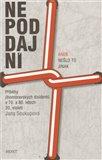 Nepoddajní aneb Nešlo to jinak (Příběhy jihomoravských disidentů v 70. a 80. letech 20. století) - obálka