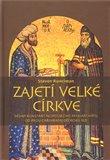 Zajetí velké církve (Dějiny Konstantinopolského patriarchátu od pádu Cařihradu do roku 1821) - obálka
