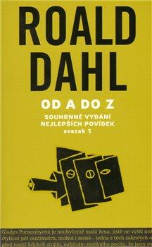 Od A do Z I.. Souhrné vydání nejlepších povídek I - Roald Dahl