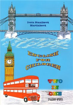 English for Children Two in One - Part Two - Iveta Staníková Martinková