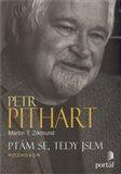 Pithart Petr - Ptám se, tedy jsem - obálka