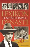 Lexikon slavných českých dynastií (Jedinečné osudy 50 uměleckých rodů) - obálka