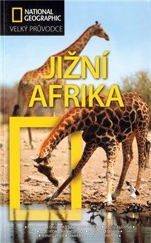 Jižní Afrika. Velký průvodce National Geographic