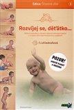 Rozvíjej se, děťátko... (moderní poznatky o významu správné stimulace kojence v souladu s jeho psychomotorickou vyspělostí) - obálka
