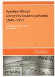 Vysídlení Němců a proměny českého pohraničí 1945–1951 (Češi a Němci do roku 1945) - obálka