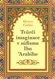 Tvůrčí imaginace v súfismu Ibń Arabího - obálka