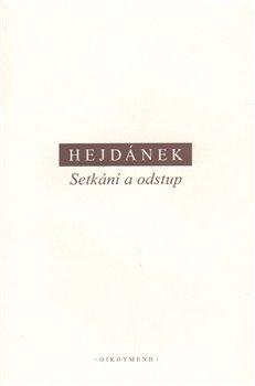 Setkání a odstup - Ladislav Hejdánek
