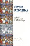 Pravda u zbojníka (Zbojnictví a loupežnictví ve střední Evropě) - obálka