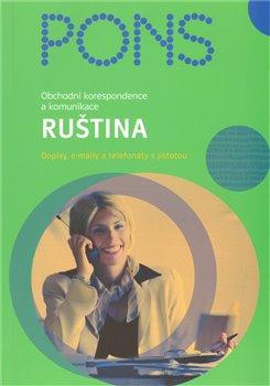 Ruština - Obchodní korespondence a komunikace. Dopisy, e-maily a telefonáty s jistotou