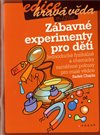 Z&#225;bavn&#233; experimenty pro dti