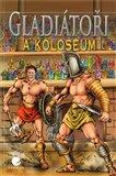 Gladiátoři a Koloseum - obálka