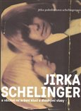 Jirka Schelinger a všichni mí krásní kluci s dlouhými vlasy - obálka