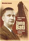 Obálka knihy Sága o životě a smrti Jana Bati a jeho bratra Tomáše