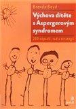 Výchova dítěte s Aspergerovým syndromem (200 tipů a strategií) - obálka