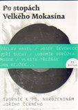 Po stopách Velkého Mokasína (Sborník k 75. narozeninám Jiřího Černého) - obálka