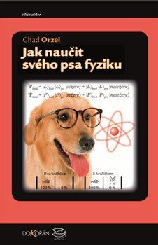 Obálka titulu Jak naučit svého psa fyziku