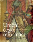 Umění české reformace ((1380-1620)) - obálka