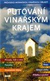 Putování vinařským krajem (Průvodce Moravskou vinařskou oblastí) - obálka