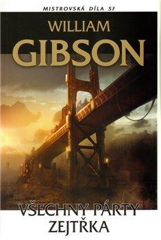 Všechny párty zejtřka - William Gibson