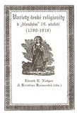 Variety esk&#233; religiozity v dlouh&#233;m 19. stolet&#237; (1780-1918) - oblka