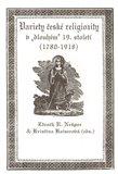 """Variety české religiozity v """"dlouhém"""" 19. století (1780-1918) - obálka"""