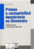 Priama a zastupiteľská demokracia na Slovensku (Volebné reformy a referendá po roku 1989) - obálka